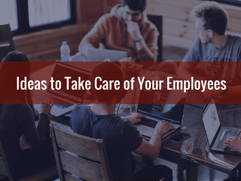 Ideas to Take Care of Your Employees - Alternative Insurance Agency