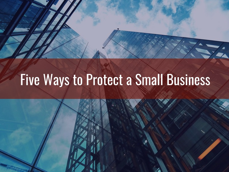 Five Ways to Protect a Small Business - Alternative Insurance Agency