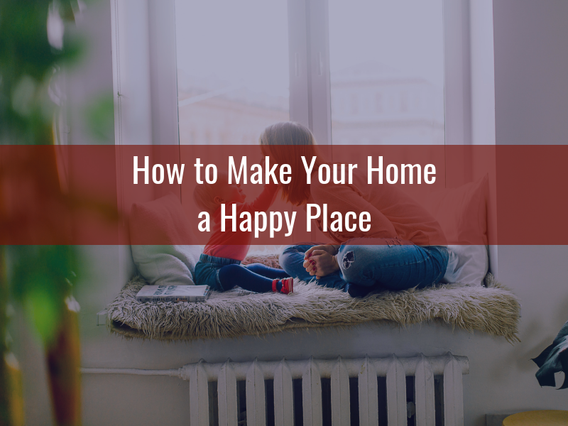 How to Make Your Home a Happy Place - Alternative Insurance Agency